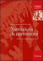 Narrazioni di narrazioni. Orientamento narrativo e progetto di vita - Batini Federico, Del Sarto Gabriel