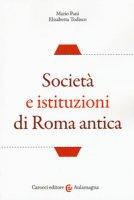 Società e istituzioni di Roma antica - Pani Mario, Todisco Elisabetta