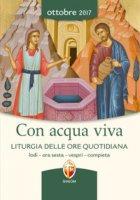 Con acqua viva. Liturgia delle Ore quotidiana. Ottobre 2017