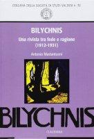 «Bilychnis». Una rivista tra fede e ragione (1912-1931) - Mastantuoni Antonio