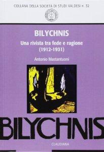 Copertina di '«Bilychnis». Una rivista tra fede e ragione (1912-1931)'