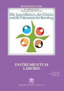 Copertina di 'Die Jugendlichen, der Glaube und die Erkenntnis der Berufung. Instrumentum laboris'