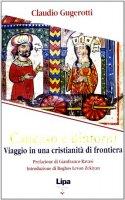 Caucaso e dintorni - Gugerotti Claudio