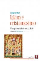 Islam e cristianesimo - Ellul Jacques