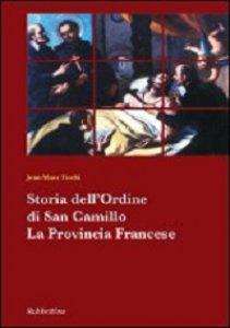 Copertina di 'Storia dell'ordine di San Camillo. La Provincia Francese'