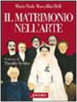 Il matrimonio nell'arte - Maccallini M. Paola