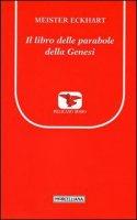 Il libro delle parabole della Genesi - Eckhart Meister