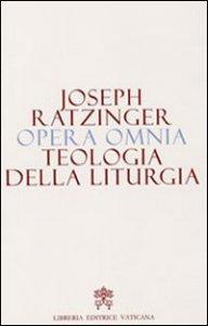 Copertina di 'Opera Omnia (Vol. XI) - Teologia della Liturgia'