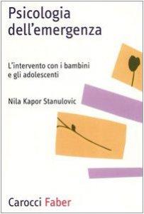 Copertina di 'Psicologia dell'emergenza. L'intervento con i bambini e gli adolescenti'