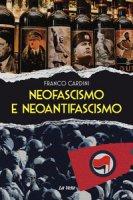 Neofascismo e neoantifascismo - Cardini Franco