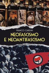Copertina di 'Neofascismo e neoantifascismo'