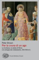 Per la cruna di un ago - Peter Brown