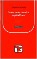 Democrazia, tecnica, capitalismo - Emanuele Severino
