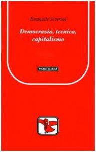 Copertina di 'Democrazia, tecnica, capitalismo'