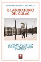 Il laboratorio del Gulag - Francine-Dominique Liechtenhan
