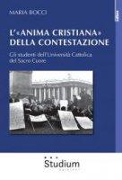 L' «Anima cristiana» della contestazione - Maria Bocci