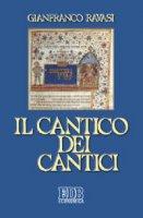 Il cantico dei cantici - Ravasi Gianfranco