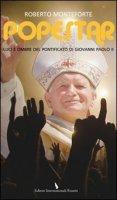 Popestar. Luci e ombre del pontificato di Giovanni Paolo II - Monteforte Roberto