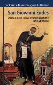 Copertina di 'San Giovanni Eudes. Operaio della nuova evangelizzazione nel XVII secolo'
