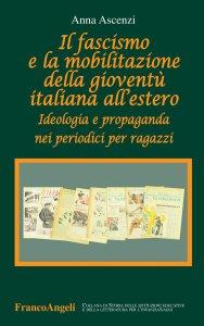 Copertina di 'Il fascismo e la mobilitazione della gioventù italiana all'estero'