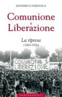 Comunione e Liberazione. La ripresa (1969-1976) - Camisasca Massimo