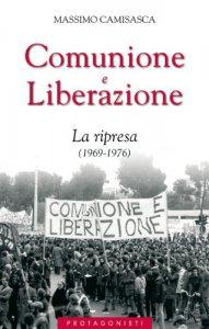 Copertina di 'Comunione e Liberazione. La ripresa (1969-1976)'