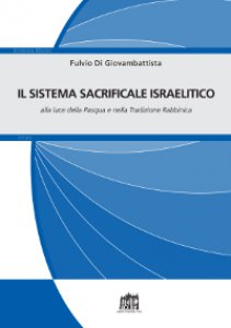 Copertina di 'Il sistema sacrificale israelitico alla luce della Pasqua e nella Tradizione Rabbinica'