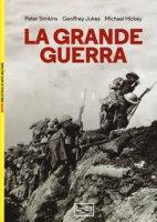 La Grande guerra - Simkins Peter, Jukes Geoffrey, Hickey Michael