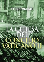 La Chiesa del Concilio Vaticano II - Malnati Ettore