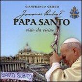 Papa santo visto da vicino - Grieco Gianfranco