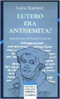 Lutero era antisemita? - Kaennel Lucie
