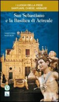 San Sebastiano e la Basilica di Acireale - Salvoldi Valentino