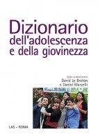 Dizionario dell'adolescenza e della giovinezza - Le Breton David, Marcelli Daniel
