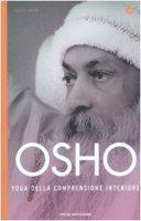 Yoga della comprensione interiore - Osho