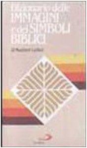 Copertina di 'Dizionario delle immagini e dei simboli biblici'