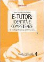 E-tutor: identità e competenze. Un profilo professionale per l'e-learning - Rotta Mario, Ranieri Maria