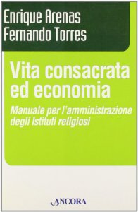 Copertina di 'Vita consacrata ed economia. Manuale per l'amministrazione degli istituti religiosi'