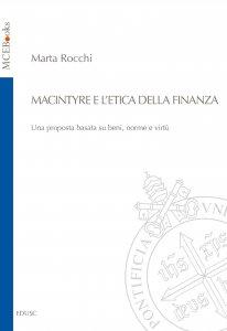 Copertina di 'MacIntyre e l'etica della finanza. Una proposta basata su beni, norme e virtù.'