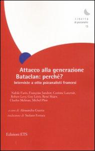 Copertina di 'Attacco alla generazione Bataclan: perché? Interviste a otto psicanalisti francesi'