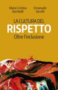 Copertina di 'La cultura del rispetto. Oltre l'inclusione'