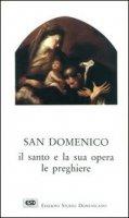S. Domenico. Il santo e la sua opera