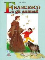 Francesco e gli animali - Madero Pino