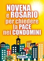 Novena e Rosario per chiedere la pace nei condomini - AA.VV.