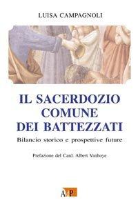 Copertina di 'Il sacerdozio comune dei battezzati. Bilancio storico e prospettive future'