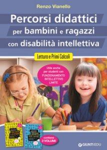 Copertina di 'Percorsi didattici per bambini e ragazzi con disabilità intellettiva. Lettura e primi calcoli'