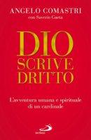 Dio scrive dritto - Comastri Angelo, Gaeta Saverio