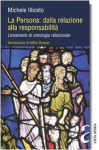 Copertina di 'La persona: dalla relazione alla responsabilità. Lineamenti di ontologia relazionale'