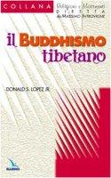 Il buddhismo tibetano - Lopez Donald, Zoccatelli Pierluigi
