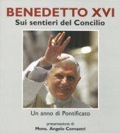Benedetto XVI. Sui sentieri del concilio - Soro Giuseppe