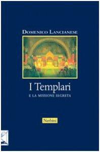 Copertina di 'I Templari e la missione segreta'